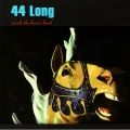 44 Long - Inside The Horse's Head