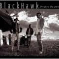Blackhawk - The Sky's The Limit
