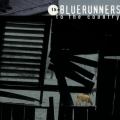 Bluerunners - To The Country