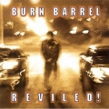Burn Barrel - Reviled