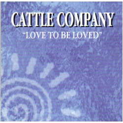 Cattle Company - Love To Be Loved