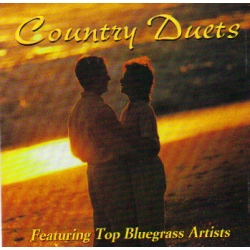 Country Duets / featuring Top Bluegrass Artists