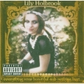 Holbrook Lily - Everything Was Beautiful And Nothing Hurt