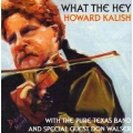 Howard Kalish - What The Hey
