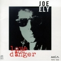 Joe Ely - Love and Danger