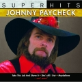 Johnny Paycheck - Super Hits
