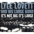 Lyle Lovett And His Large Band ‎– It's Not Big It's Large