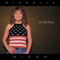 Michelle Nixon - it's My Turn