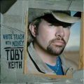 Toby Keith - White Trash With Money