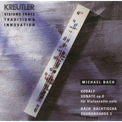 Michael Bach - Kodaly Sonate op.8 / vision Three - Tradition & Innovation