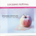 Pierre Boulez - The Festival  Edition - Lucerne Festival