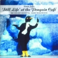 Still Life at the Penguin Cafe - Simon Jeffes - Barry Wordsworth