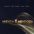 Andrea T Mendoza - Music for Body and Soul