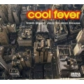 Cool Fever - From Jazz To Jazz House