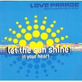 Let The Sun Shine in Your Heart - Love Parade