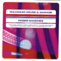 Maximum House & Garage - Roger Sanchez