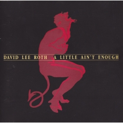 David Lee Roth ‎– A Little Ain't Enough