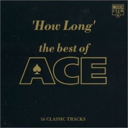 Ace : How Long: The Best of Ace