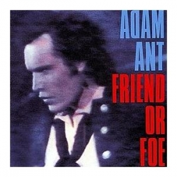 Adam Ant : Friends or Foe