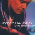 Jimmy Barnes - Love and Fear