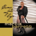 Marcia Barrett - Come into my life