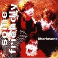 Charlatans - Some Friendly