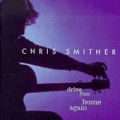 Chris Smither - Drive You Home Again