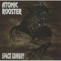 Atomic rooster  : Space cowboy