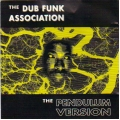 Dub Funk Association - The Pendulum Version