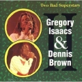 Gregory Isaacs & Dennis Brown - Two Bad Superstars