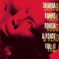 Shabba Ranks - Rough & Ready Vol.2