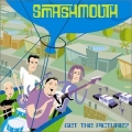 Smashmouth - Get The Picture?