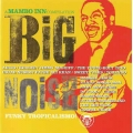 Big Noise - A Mambo Inn Compilation