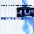 Juan-Carlos Formell - Songs From A Little Blue House