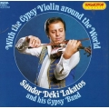 Sandor Lakatos - With The Gypsy Violin Around The World